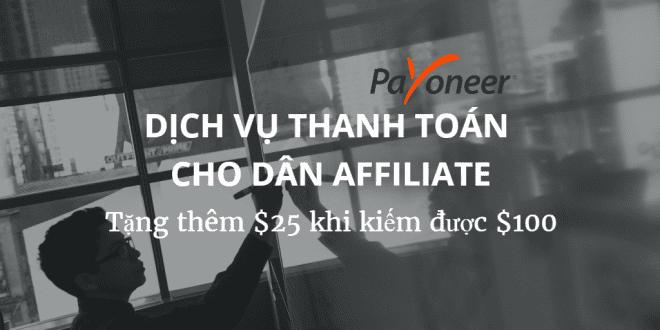cách đăng ký tài khoản, thẻ payoneer nhận $25 Cách đăng ký và xác minh tài khoản Payoneer nhận $25 dich vu nhan thanh toan cho dan affiliate 660x330