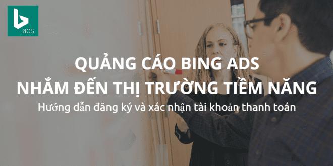 huong dan dang ky tai khoan quang cao bing ads. đăng ký tài khoản bing ads Hướng dẫn đăng ký tài khoản Bing Ads huong dan dang ky tai khoan quang cao bing ads 660x330