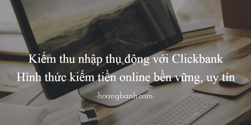 KIEM TIEN TREN MANG VOI CLICKBANK kiếm tiền trên mạng