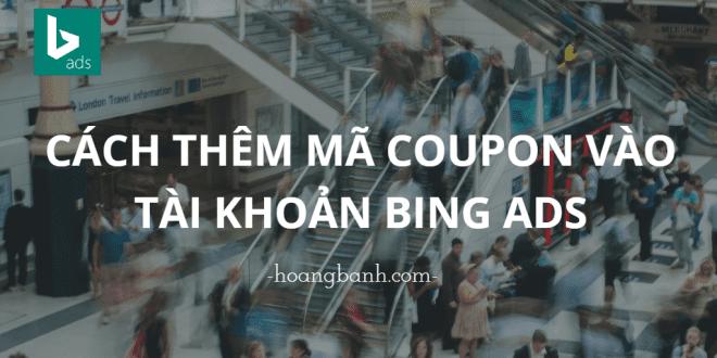 thêm mã coupon vào tài khoản bing ads