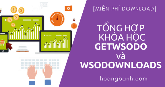tổng hợp download miễn phí các khóa học tại getwsodo.com và wsodownloads.info