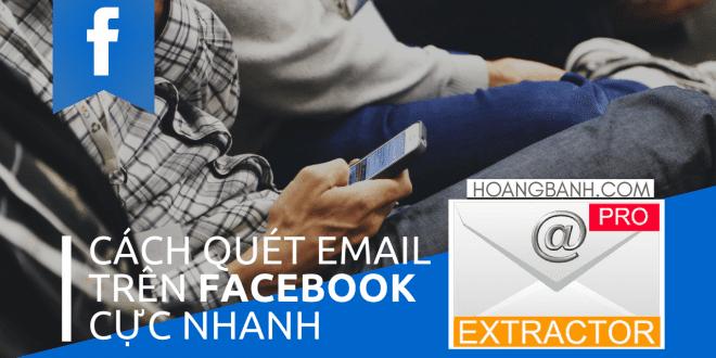 Hướng dẫn quét email trên Facebook cực nhanh