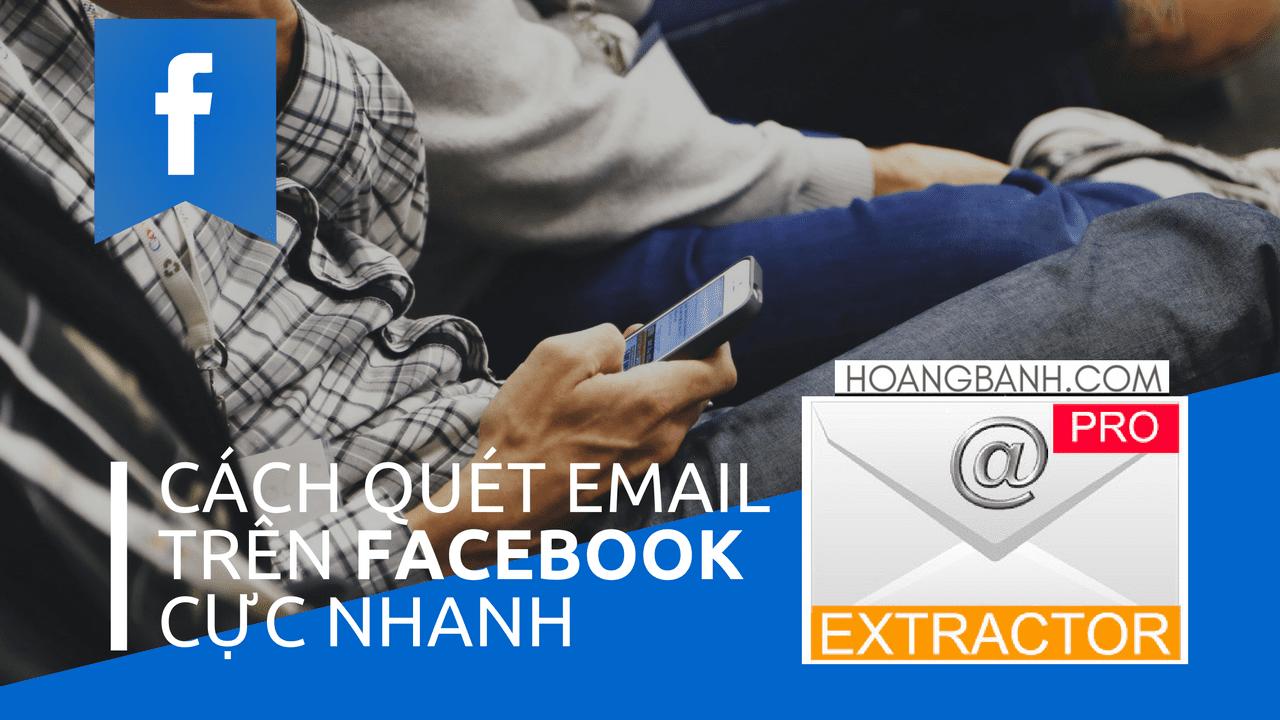 hướng dẫn quét email cực nhanh trên facebook