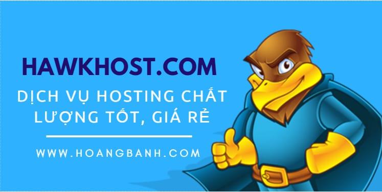 đánh giá dịch vụ hosting hawkhost.com, hướng dẫn mua và sử dụng mã giảm giá