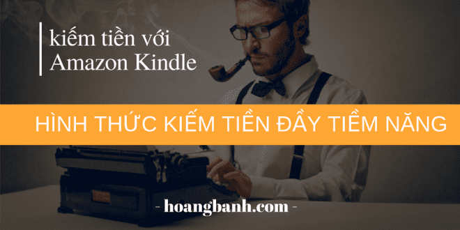 kiếm tiền với Amazon Kindle kiếm tiền với amazon kindle ebook Kiếm tiền với Amazon Kindle eBook – hình thức mới rất tiềm năng ki   m ti   n v   i Amazon Kindle 2 660x330