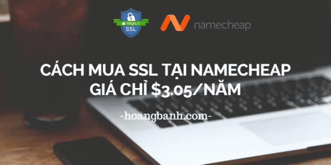 huong dan mua ssl gia re tai namecheap mua ssl giá rẻ tại namecheap Mua SSL giá rẻ tại Namecheap chỉ $3.05/năm huong dan mua ssl gia re tai namecheap 660x330