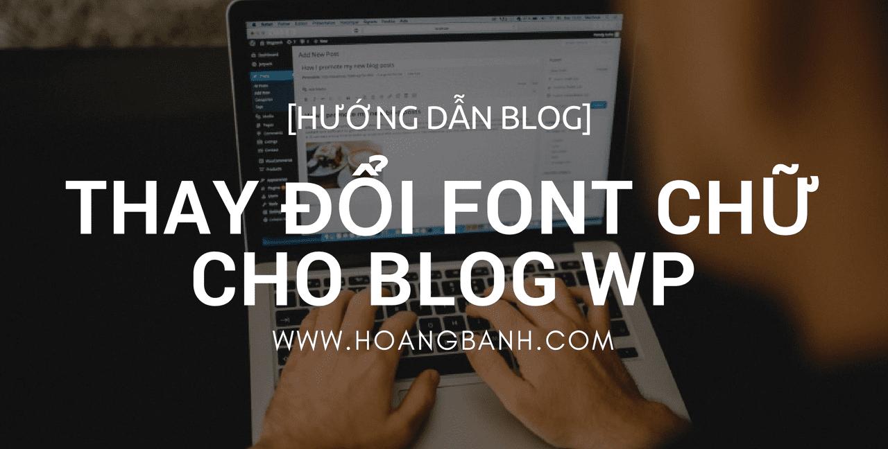huong dan thay doi font chu cho blog wordpress