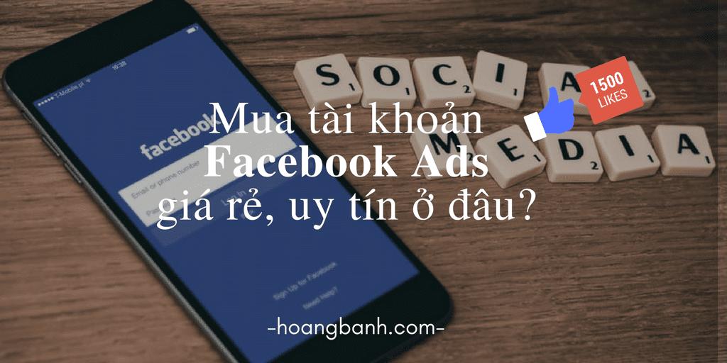 Bán tài khoản quảng cáo Facebook Ads giá re