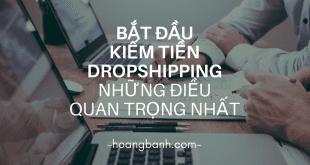 kiem tien voi dropshipping kiếm tiền vớidropshipping Bắt đầu kiếm tiền với Dropshipping (P.1) – những điều quan trọng nhất kiem tien voi dropshipping 1 310x165
