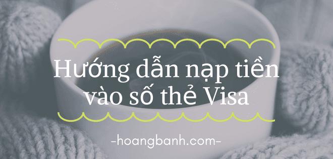 Hướng dẫn nạp tiền vào số thẻ Visa