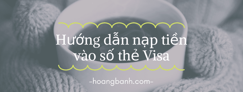 huong dan nap tien vao so the visa